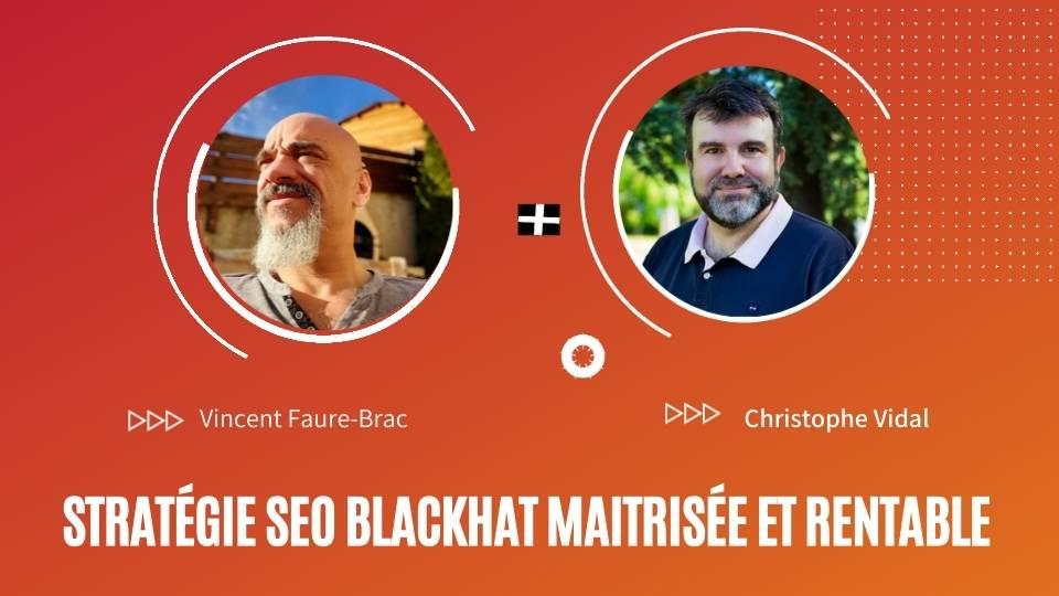 Stratégie SEO BlackHat avec Vincent Faure Brac